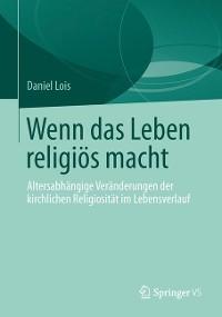 Cover Wenn das Leben religiös macht