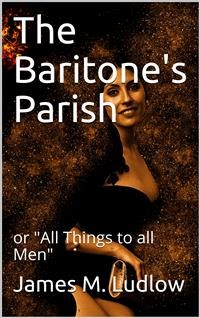 """Cover The Baritone's Parish / or """"All Things to all Men"""""""