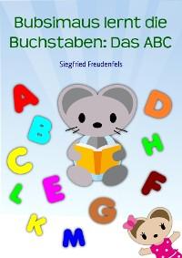 Cover Bubsimaus lernt die Buchstaben: Das ABC