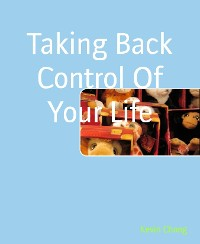 Cover Taking Back Control Of Your Life