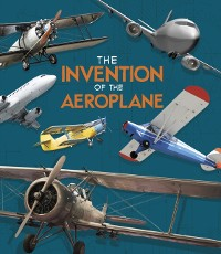 Cover Invention of the Aeroplane