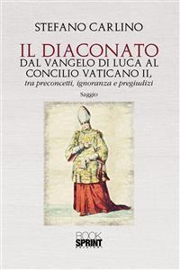 Cover Il Diaconato dal Vangelo di Luca al Concilio Vaticano II, tra preconcetti, ignoranza e pregiudizi