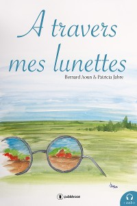 Cover A travers mes lunettes