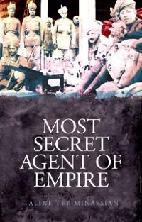 Cover Most Secret Agent of Empire