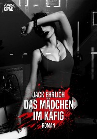Cover DAS MÄDCHEN IM KÄFIG