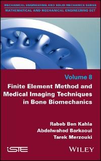 Cover Finite Element Method and Medical Imaging Techniques in Bone Biomechanics