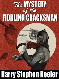Cover The Mystery of the Fiddling Cracksman
