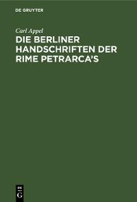Cover Die Berliner Handschriften der Rime Petrarca's