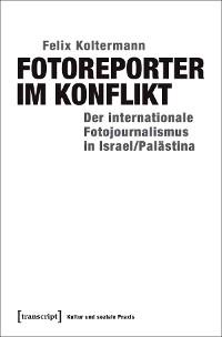 Cover Fotoreporter im Konflikt