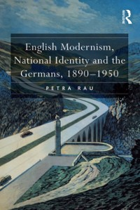 Cover English Modernism, National Identity and the Germans, 1890-1950