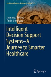 Cover Intelligent Decision Support Systems—A Journey to Smarter Healthcare