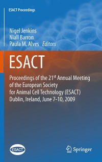 Cover Proceedings of the 21st Annual Meeting of the European Society for Animal Cell Technology (ESACT), Dublin, Ireland, June 7-10, 2009