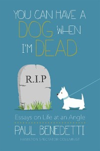 Cover You Can Have a Dog When I'm Dead