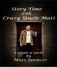 Cover Story Time With Crazy Uncle Matt