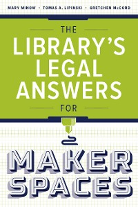 Cover The Library's Legal Answers for Makerspaces