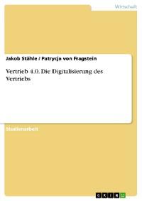 Cover Vertrieb 4.0. Die Digitalisierung des Vertriebs