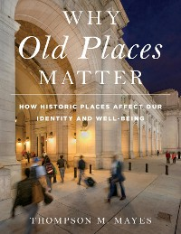 Cover Why Old Places Matter
