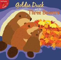 Cover Goldie Duck and the Three Beavers