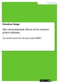Cover The environmental effects of the nuclear power industry