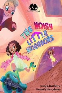 Cover Rose and Violet, The Noisy Little Neighbors