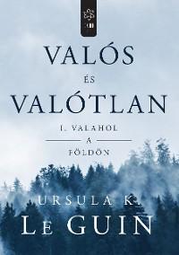 Cover Valós és valótlan 1.