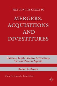 Cover The Concise Guide to Mergers, Acquisitions and Divestitures