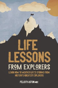 Cover Life Lessons from Explorers