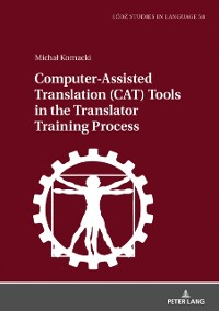 Cover Computer-Assisted Translation (CAT) Tools in the Translator Training Process