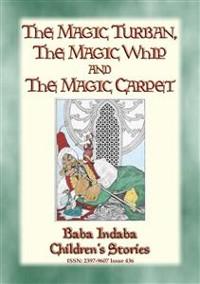 Cover THE MAGIC TURBAN, THE MAGIC WHIP AND THE MAGIC CARPET - A Turkish Fairy Tale