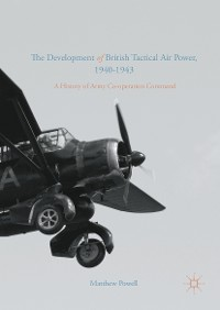 Cover The Development of British Tactical Air Power, 1940-1943