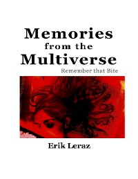 Cover Memories from the Multiverse: Remember That Bite