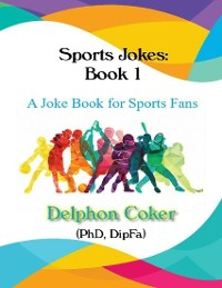 Cover Sports Jokes Book 1 - A Joke Book for Sports Fans