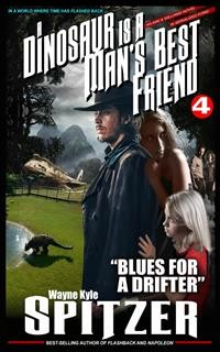 "Cover A Dinosaur Is A Man's Best Friend 4: ""Blues for a Drifter"""