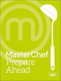 Cover MasterChef Prepare Ahead