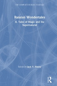 Cover Complete Russian Folktale: v. 4: Russian Wondertales 2 - Tales of Magic and the Supernatural