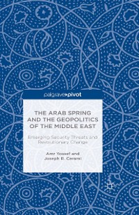 Cover The Arab Spring and the Geopolitics of the Middle East: Emerging Security Threats and Revolutionary Change