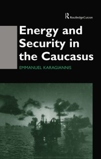 Cover Energy and Security in the Caucasus