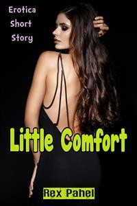 Cover Little Comfort: Erotica Short Story
