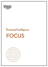 Cover Focus (HBR Emotional Intelligence Series)