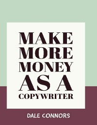 Cover Make More Money As a Copywriter