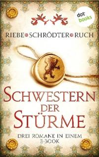 Cover Schwestern der Stürme: Drei Romane in einem eBook