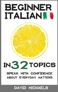 Cover Beginner Italian in 32 Topics
