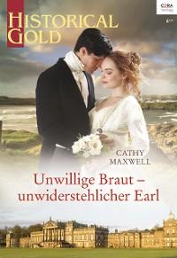 Cover Unwillige Braut - unwiderstehlicher Earl