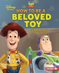 Cover How to Be a Beloved Toy