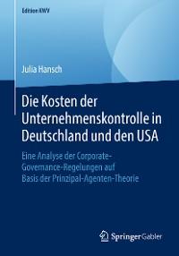Cover Die Kosten der Unternehmenskontrolle in Deutschland und den USA