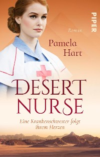 Cover Desert Nurse – Eine Krankenschwester folgt ihrem Herzen