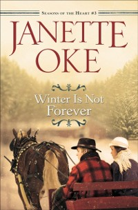 Cover Winter Is Not Forever (Seasons of the Heart Book #3)