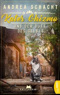 Cover Kater Ghizmo und der Duft des Geldes