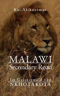 Cover Malawi Secondary Road. Im Geisterwald von Nkhotakota