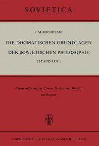 Cover Die Dogmatischen Grundlagen der Sowjetischen Philosophie